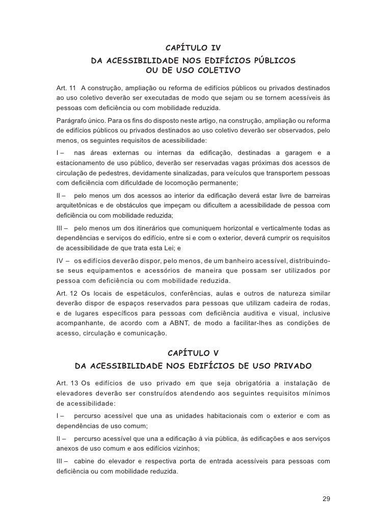 § 2º As obrigações previstas nesta Lei não excluem da prevenção outras decorrentes dosprincípios por ela adotados.Art. 5º ...