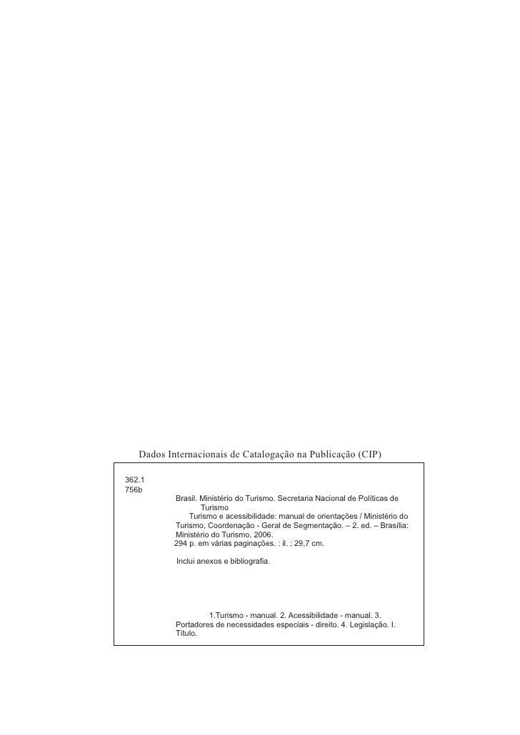 Dados Internacionais de Catalogação na Publicação (CIP)362.1756b           Brasil. Ministério do Turismo. Secretaria Nacio...