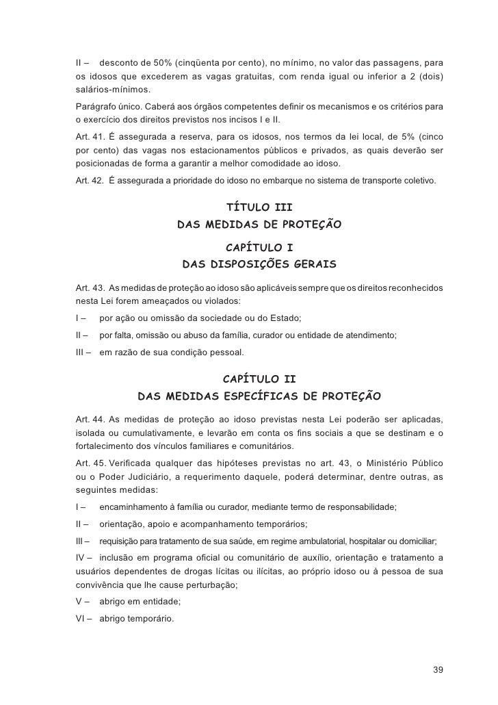 CAPÍTULO IV                    DAS INFRAÇÕES ADMINISTRATIVASArt. 56. Deixar a entidade de atendimento de cumprir as determ...