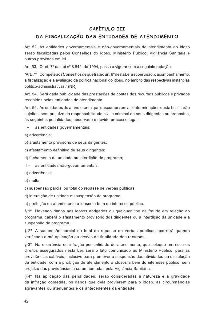IV – promover a revogação de instrumento procuratório do idoso, nas hipóteses previstasno art. 43 desta Lei, quando necess...