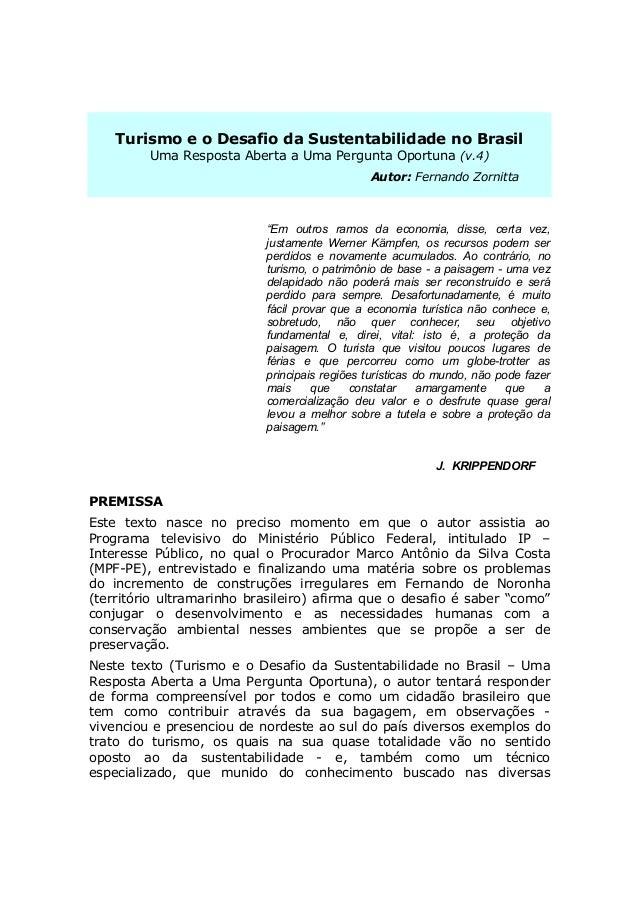 Turismo e o Desafio da Sustentabilidade no Brasil Uma Resposta Aberta a Uma Pergunta Oportuna (v.4) Autor: Fernando Zornit...