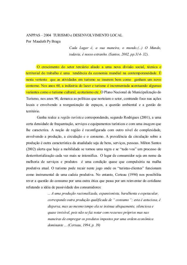 ANPPAS – 2004 TURISMO e DESENVOLVIMENTO LOCAL  Por Maudeth Py Braga  Cada Lugar é, a sua maneira, o mundo.(...) O Mundo,  ...
