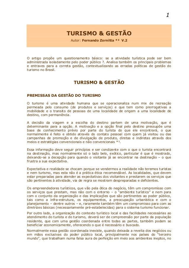 1 TTUURRIISSMMOO && GGEESSTTÃÃOO Autor: Fernando Zornitta *² V.2 O artigo propõe um questionamento básico: se a atividade ...