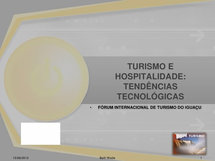 TURISMO E                         HOSPITALIDADE:                          TENDÊNCIAS                         TECNOLÓGICAS ...