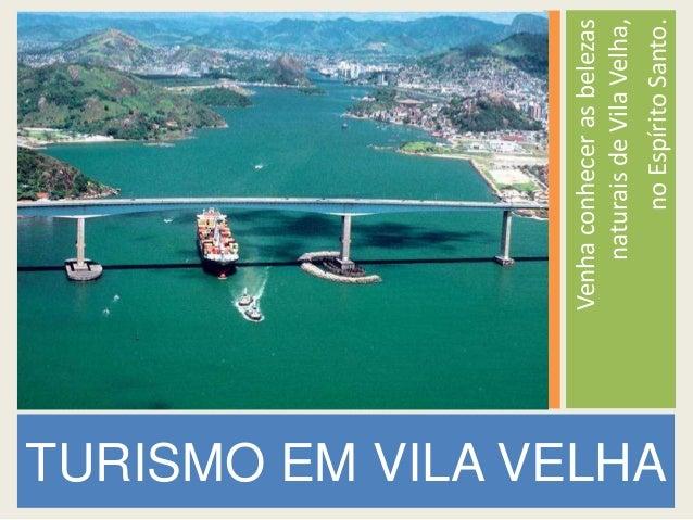 Venha conhecer as belezas                            naturais de Vila Velha,TURISMO EM VILA VELHA                         ...