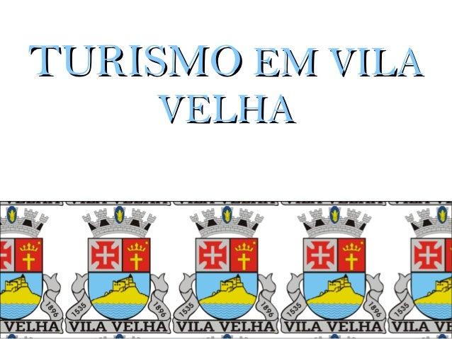TURISMO EM VILA    VELHA