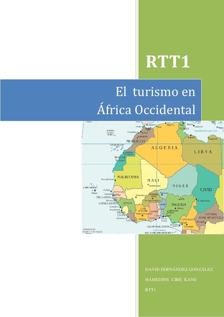 El  turismo en África OccidentalRTT1DAVID FERNÁNDEZ GONZÁLEZHAMEDINE  CIRE  KANERTT127678604080557<br />ÍNDICE<br />1 – In...