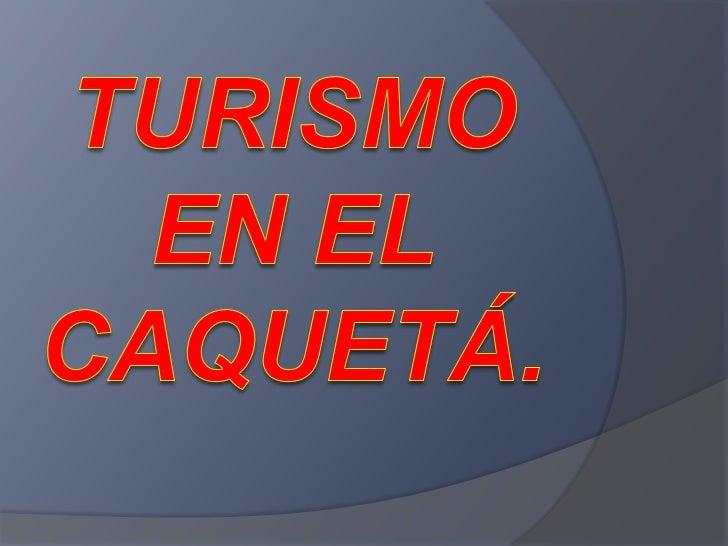 Turismo en el Caquetá.<br />