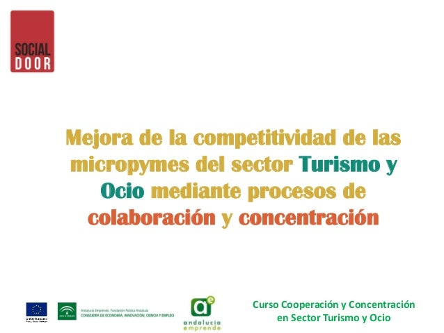 Mejora de la competitividad de las micropymes del sector Turismo y Ocio mediante procesos de colaboración y concentración ...
