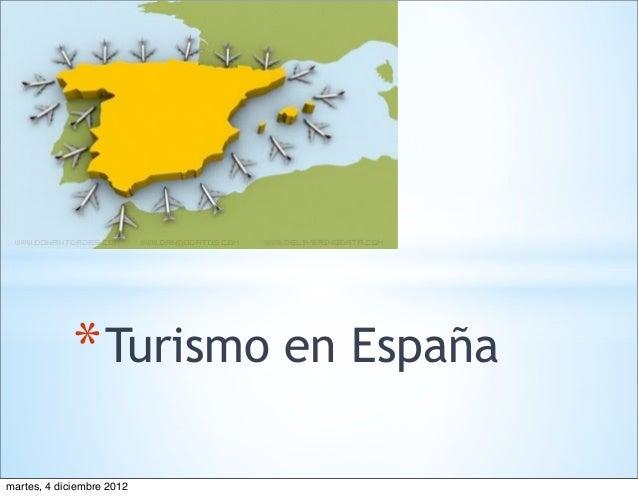 * Turismo en Españamartes, 4 diciembre 2012