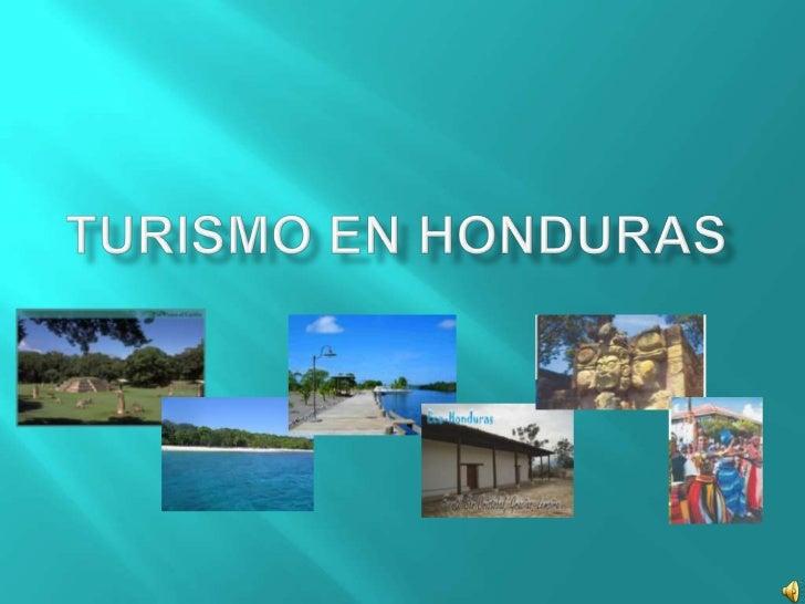 El turismo en Honduras ha crecido de forma gradual, es undestino muy atractivo debido a las abundantes y muyvariadas belle...