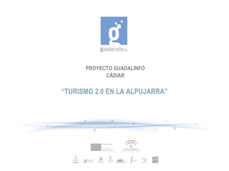 """PROYECTO GUADALINFO CÁDIAR """" TURISMO 2.0 EN LA ALPUJARRA"""""""