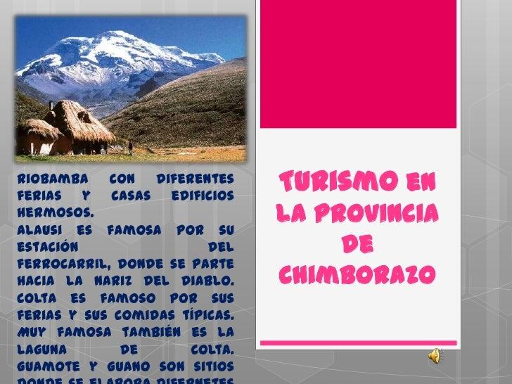 Turismo en la provincia de Chimborazo<br />Riobamba con diferentes ferias y casas edificios hermosos.<br />Alausi es famos...
