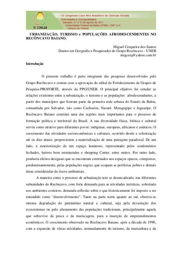 URBANIZAÇÂO, TURISMO e POPULAÇÔES AFRODESCENDENTES NO RECÔNCAVO BAIANO. Miguel Cerqueira dos Santos Doutor em Geografia e ...