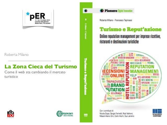 Roberta Milano  La Zona Cieca del Turismo Come il web sta cambiando il mercato turistico