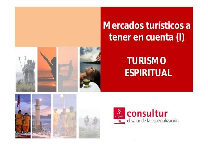 Mercados turísticos a tener en cuenta (I)      TURISMO     ESPIRITUAL