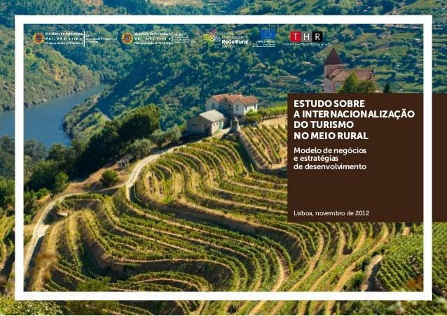 ESTUDO SOBRE A INTERNACIONALIZAÇÃO DO TURISMO NO MEIO RURAL Modelo de negócios e estratégias de desenvolvimento Lisboa, no...