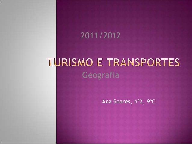 2011/2012Geografia    Ana Soares, nº2, 9ºC