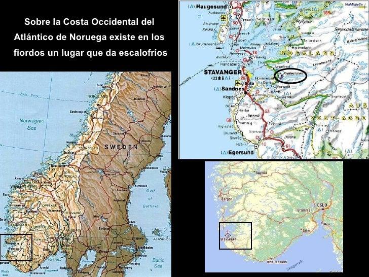 Sobre la Costa Occidental del Atlántico de Noruega existe en los fiordos un lugar que da escalofríos