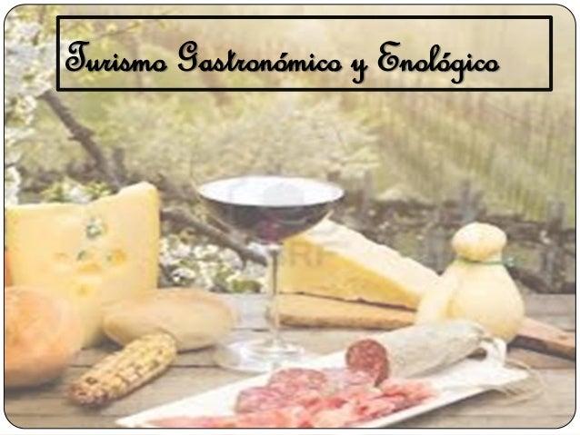 Turismo Gastronómico y Enológico