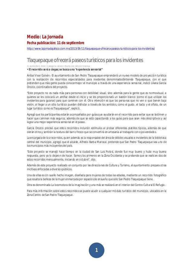 1 Medio: La Jornada Fecha publicación: 11 de septiembre http://www.lajornadajalisco.com.mx/2013/09/11/tlaquepaque-ofrecera...