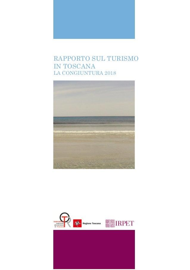 RAPPORTO SUL TURISMO IN TOSCANA LA CONGIUNTURA 2018