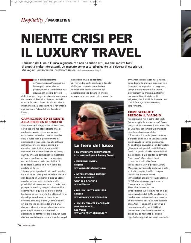 66 Turismo d'Italia T utti noi riconosciamo un'esperienza all'insegna del lusso quando ne siamo protagonisti o la vediamo,...
