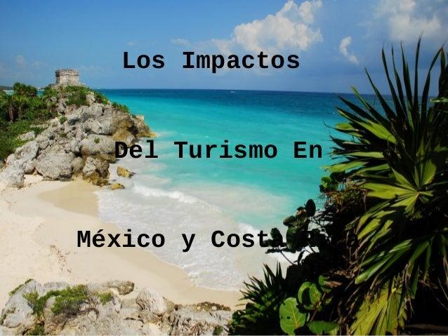 Los Impactos  Del Turismo EnMéxico y Costa Rica