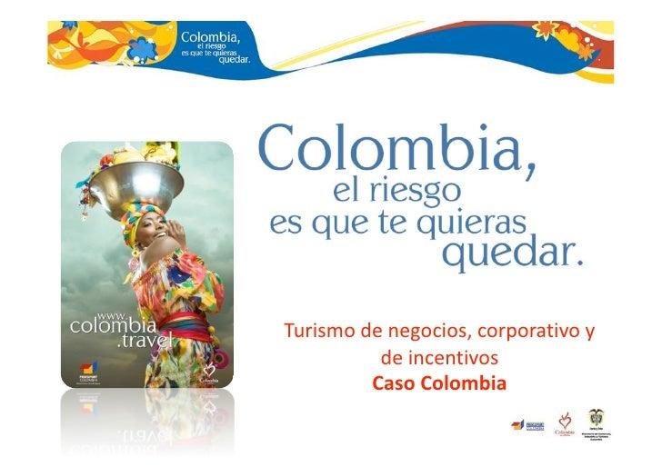 Turismodenegocios,corporativoy           deincentivos          CasoColombia
