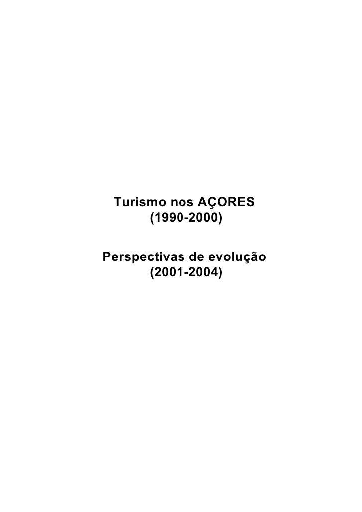 Turismo nos AÇORES       (1990-2000)  Perspectivas de evolução       (2001-2004)