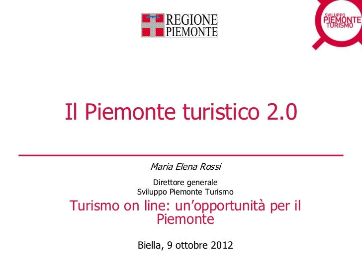 Il Piemonte turistico 2.0              Maria Elena Rossi                Direttore generale           Sviluppo Piemonte Tur...