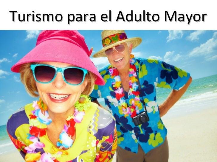 Turismo para el Adulto MayorVicepresidencia De Mercadeo.