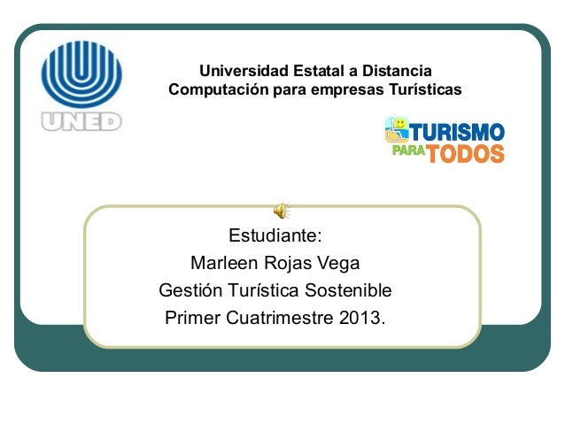 Universidad Estatal a Distancia Computación para empresas Turísticas        Estudiante:   Marleen Rojas VegaGestión Turíst...
