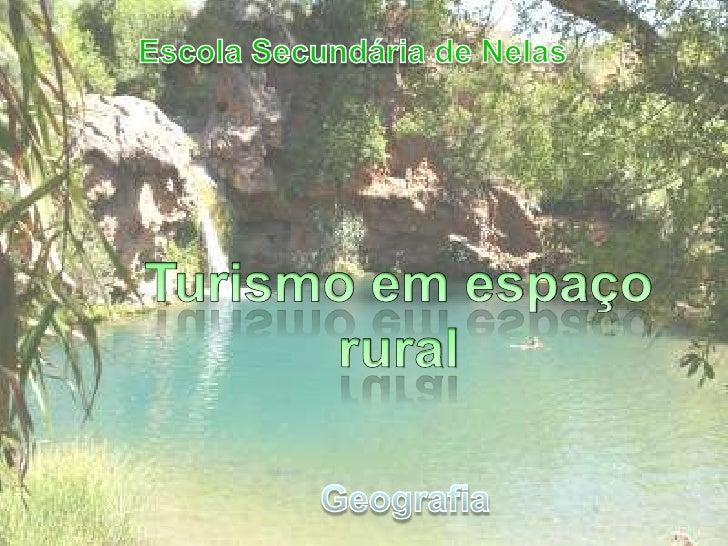 Escola Secundária de Nelas<br />Turismo em espaço rural<br />Geografia<br />