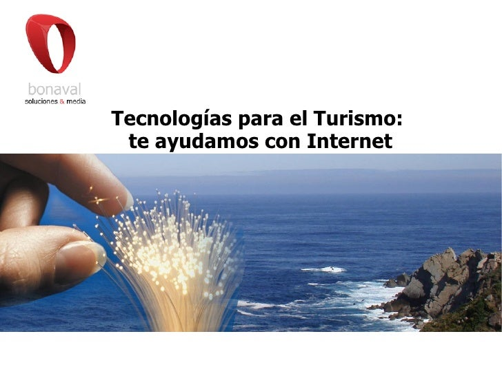 Tecnologías para el Turismo: te ayudamos con Internet