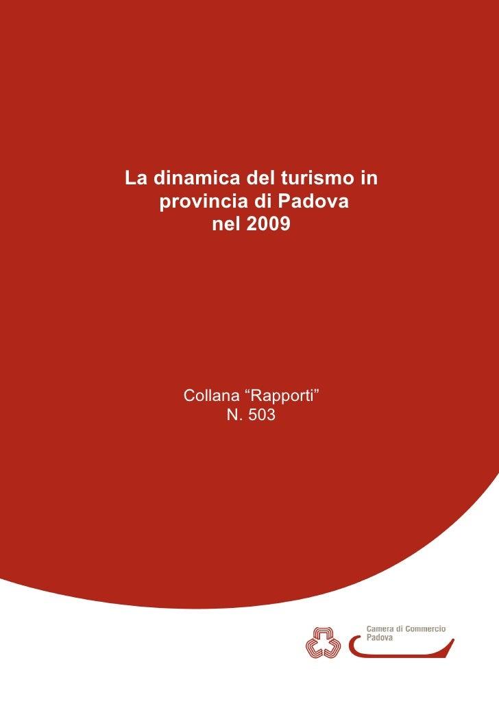 """La dinamica del turismo in    provincia di Padova         nel 2009           Collana """"Rapporti""""             N. 503"""