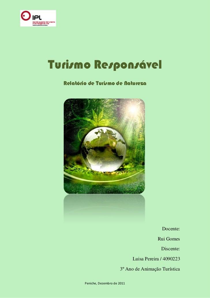 Turismo Responsável  Relatório de Turismo de Natureza                                                    Docente:         ...