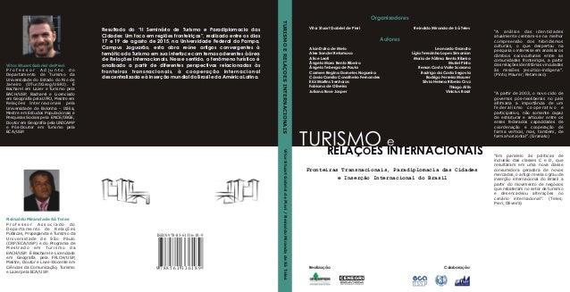 Vitor Stuart Gabriel de Pieri Reinaldo Miranda de Sá Teles (Organizadores) Turismo e Relações Internacionais: Fronteiras T...