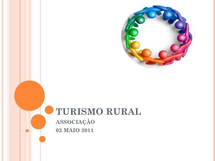 TURISMO RURALASSOCIAÇÃO02 MAIO 2011