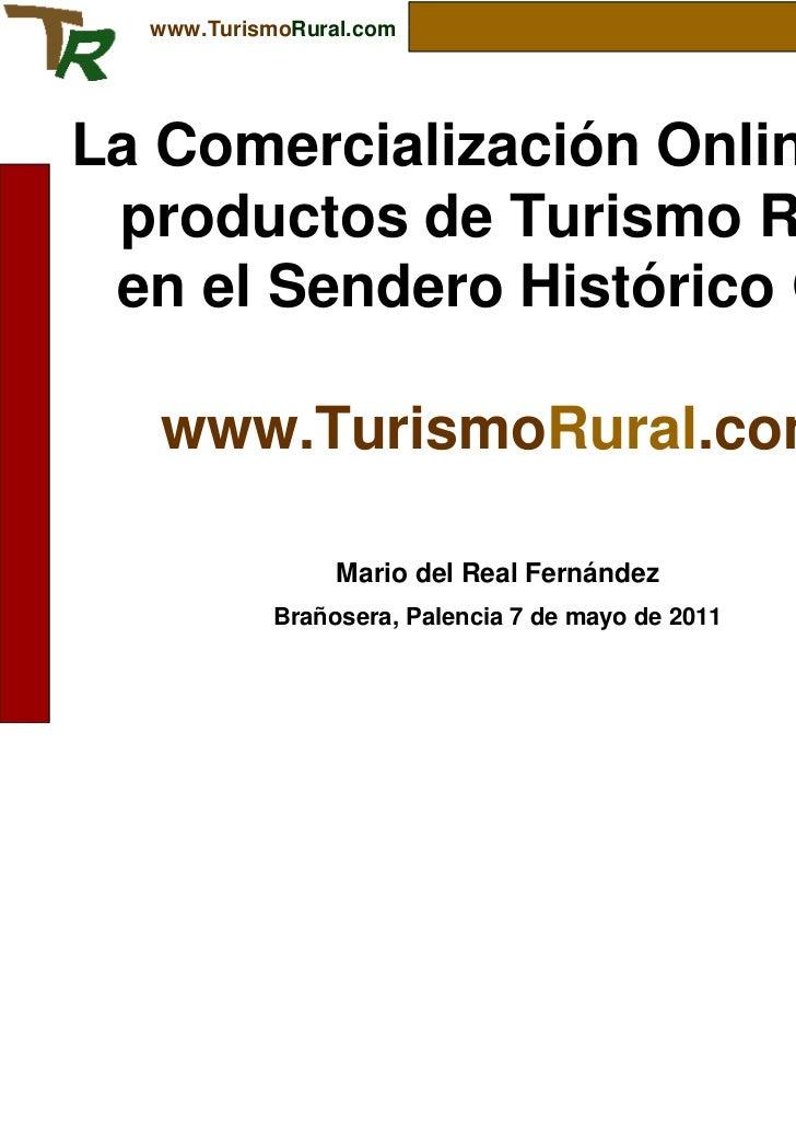 www.TurismoRural.comLa Comercialización Online de productos de Turismo Rural en el Sendero Histórico GR1   www.TurismoRura...