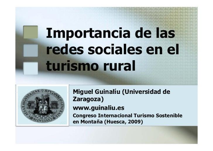 Importancia de las redes sociales en el turismo rural     Miguel Guinalíu (Universidad de     Zaragoza)     www.guinaliu.e...