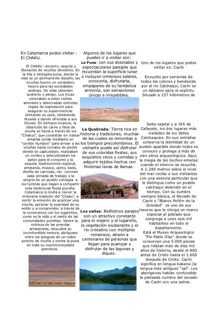 En Catamarca podes visitar :          Algunos de los lugares queEl CHAKU.                               puedes ir a visita...