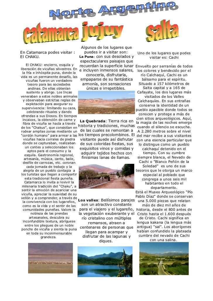 Algunos de los lugares queEn Catamarca podes visitar :              puedes ir a visitar son:     Uno de los lugares que po...