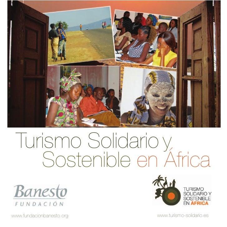 Turismo Solidario y     Sostenible en África  www.fundacionbanesto.org   www.turismo-solidario.es