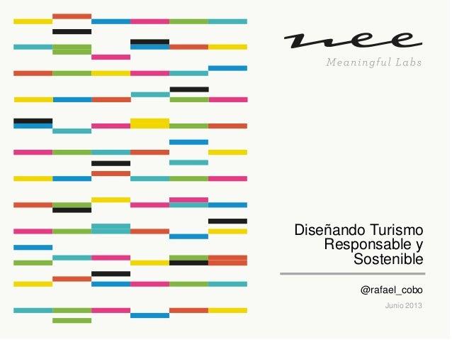 Diseñando TurismoResponsable ySostenibleJunio 2013@rafael_cobo