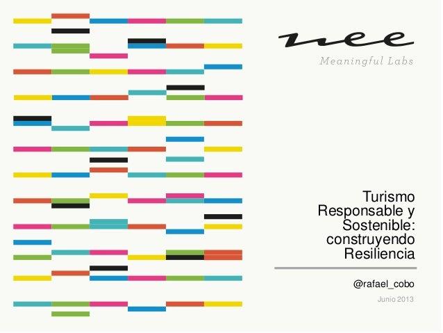 TurismoResponsable ySostenible:construyendoResilienciaJunio 2013@rafael_cobo