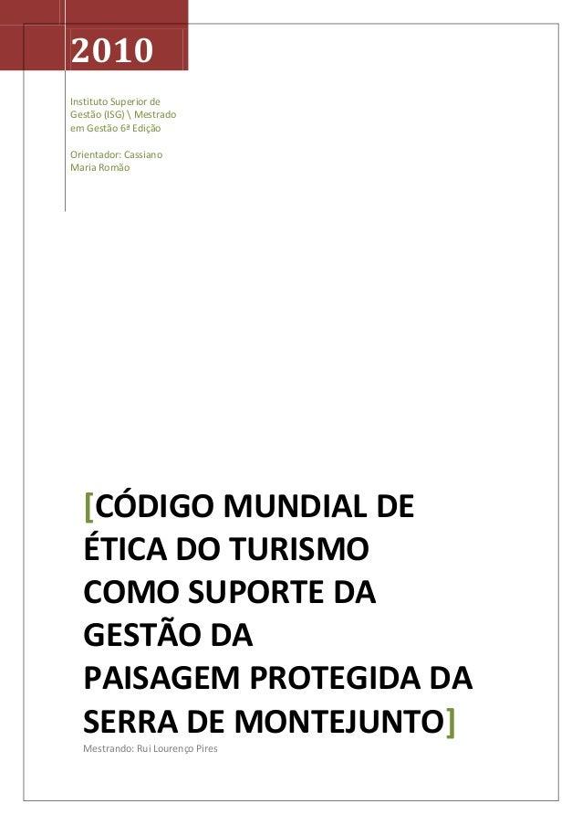 2010 Instituto Superior de Gestão (ISG)  Mestrado em Gestão 6ª Edição Orientador: Cassiano Maria Romão [CÓDIGO MUNDIAL DE ...