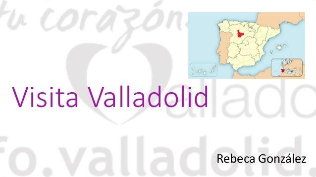 Visita Valladolid Rebeca González