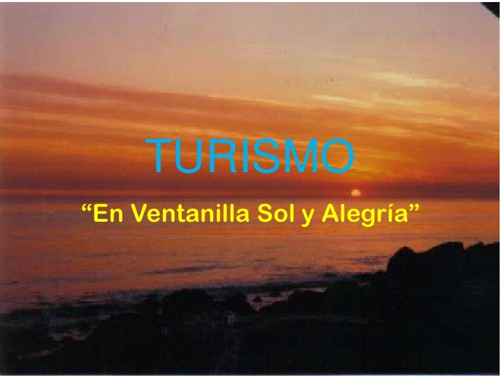 """TURISMO""""En Ventanilla Sol y Alegría"""""""