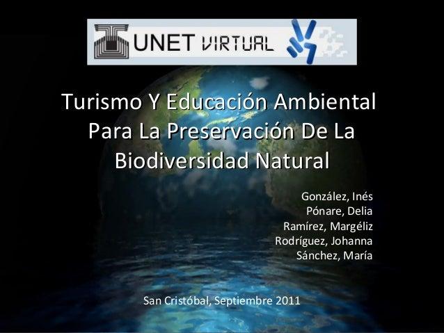 Turismo Y Educación AmbientalTurismo Y Educación AmbientalPara La Preservación De LaPara La Preservación De LaBiodiversida...